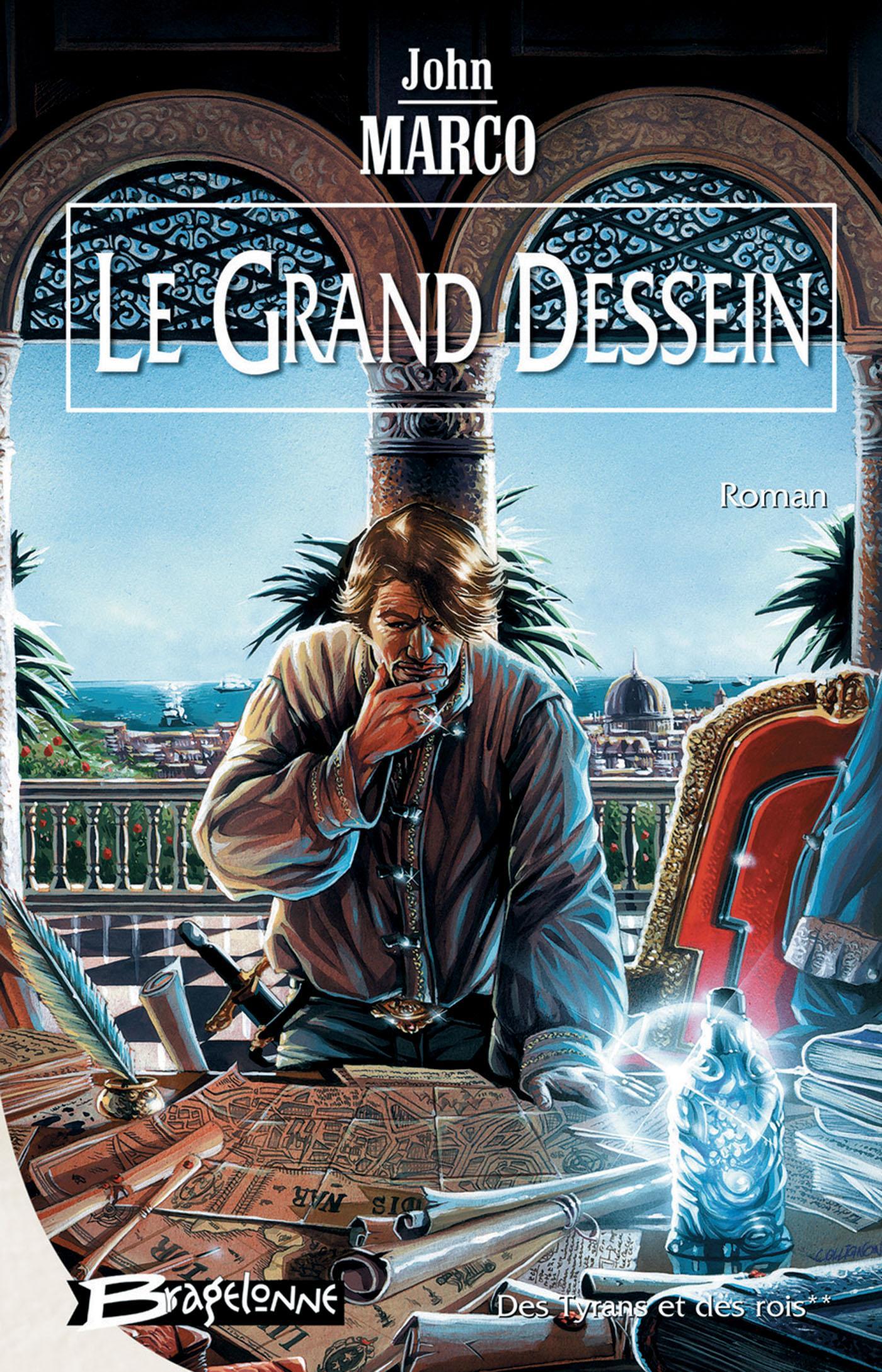 Le Grand Dessein, DES TYRANS ET DES ROIS, T2