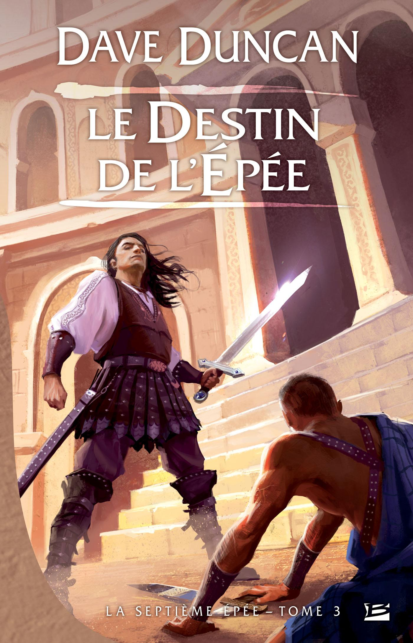 Le Destin de l'épée, LA SEPTIÈME ÉPÉE, T3