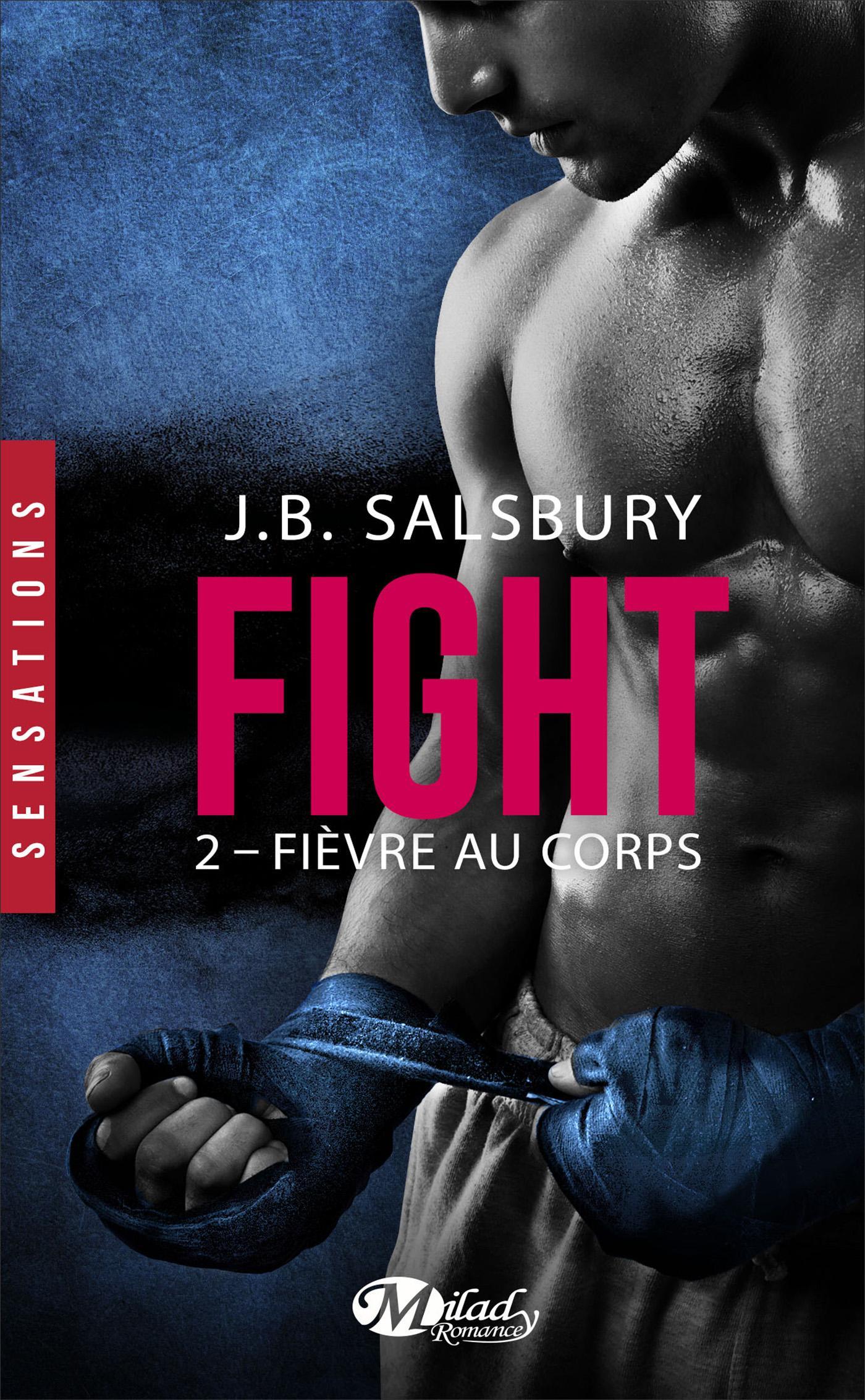 Fièvre au corps, FIGHT, T2