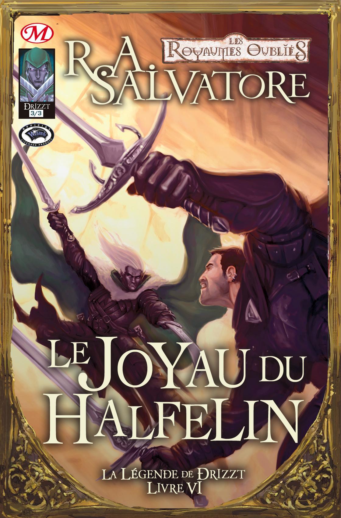 Le Joyau du halfelin 3/3, LA LÉGENDE DE DRIZZT, T6