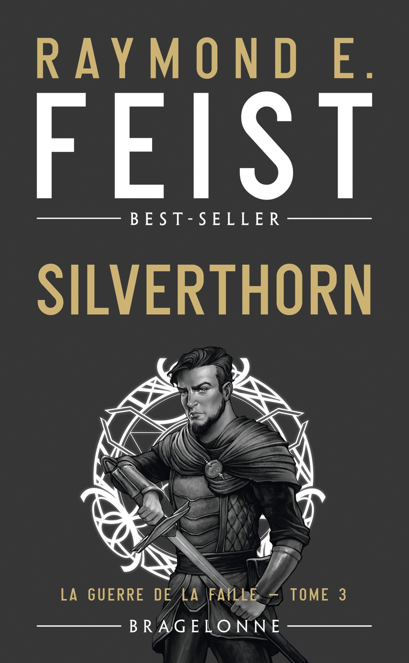 Silverthorn, LA GUERRE DE LA FAILLE, T3