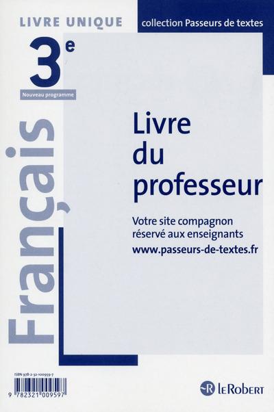 FRANCAIS 3E - PASSEURS DE TEXTES - 2016 - LIVRE DU PROFESSEUR