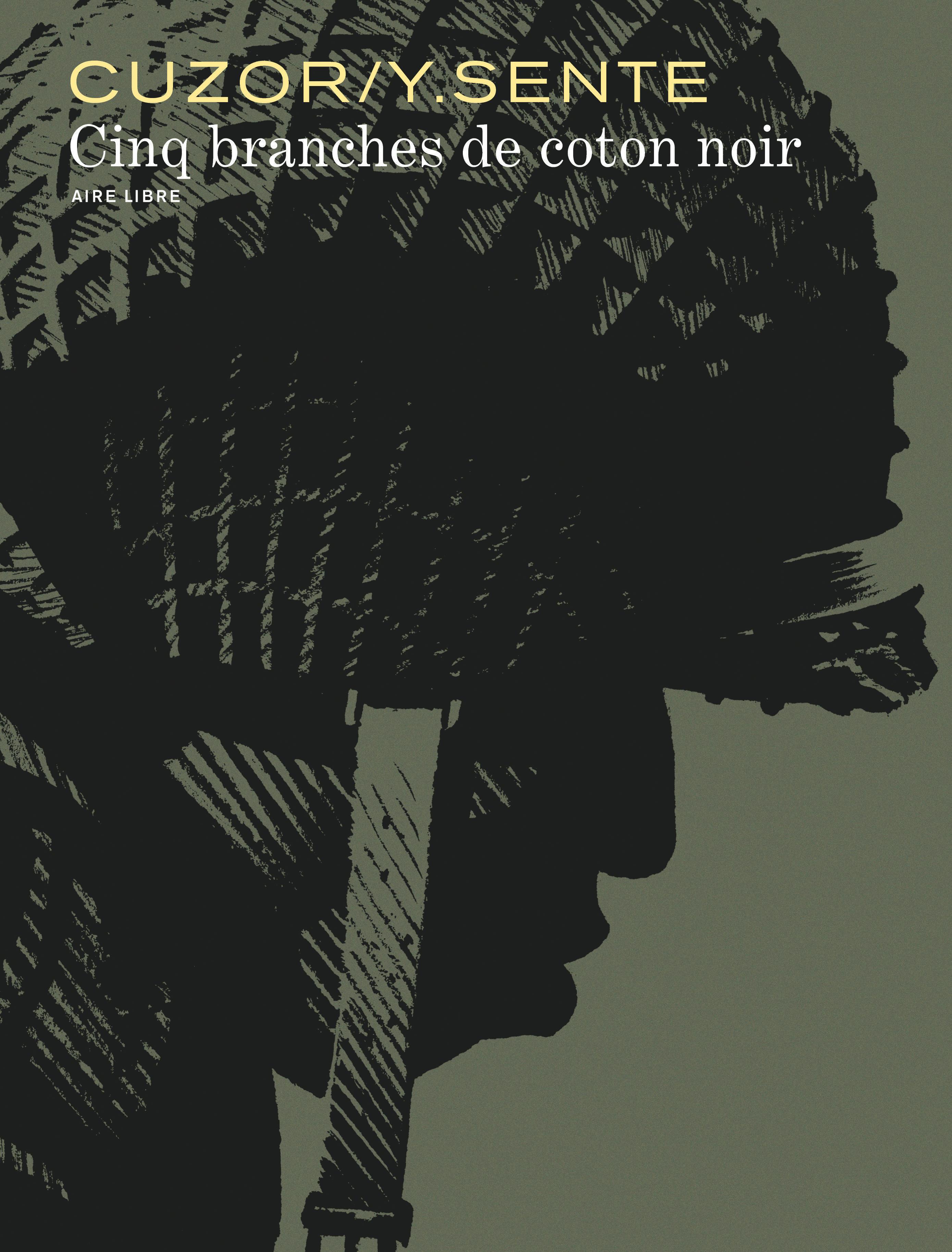 CINQ BRANCHES DE COTON NOIR - TOME 0 - CINQ BRANCHES DE COTON NOIR