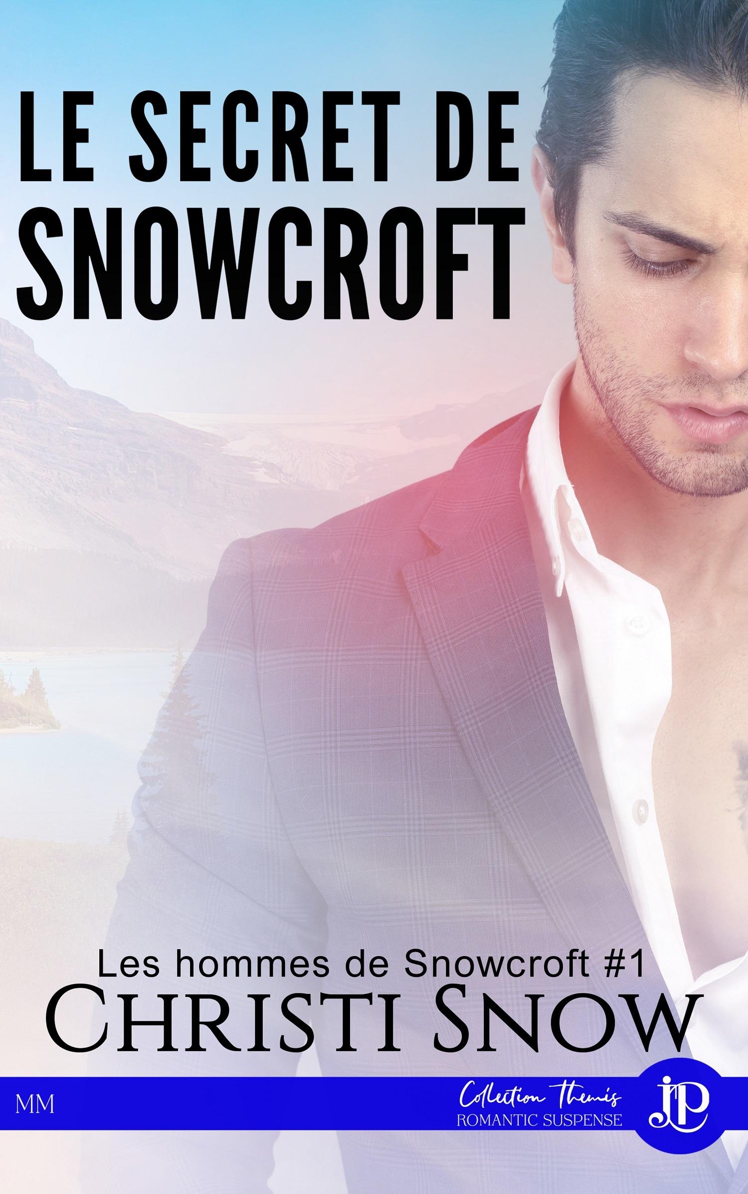 Le secret de Snowcroft, LES HOMMES DE SNOWCROFT #1