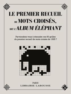 LE PREMIER RECUEIL DE MOTS CROISES DIT L'ALBUM ELEPHANT