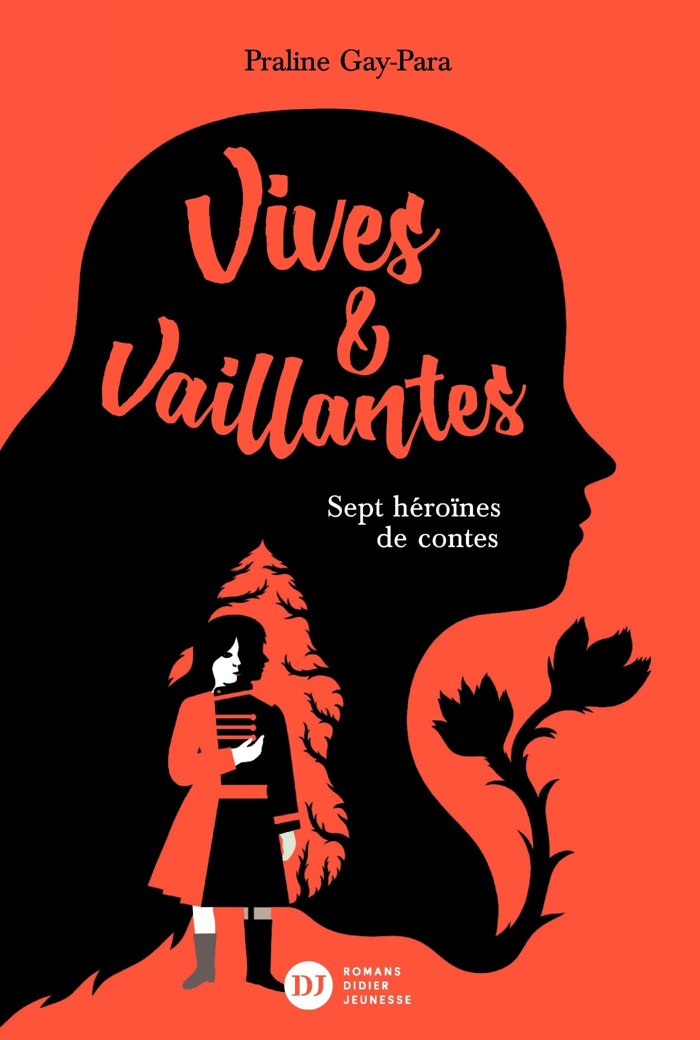 VIVES & VAILLANTES, SEPT HEROINES DE CONTES
