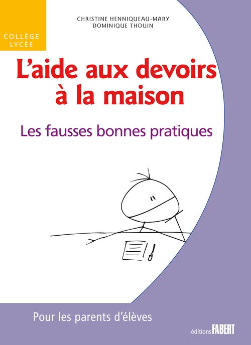 L'AIDE AUX DEVOIRS A LA MAISON. LES FAUSSES BONNES PRATIQUES