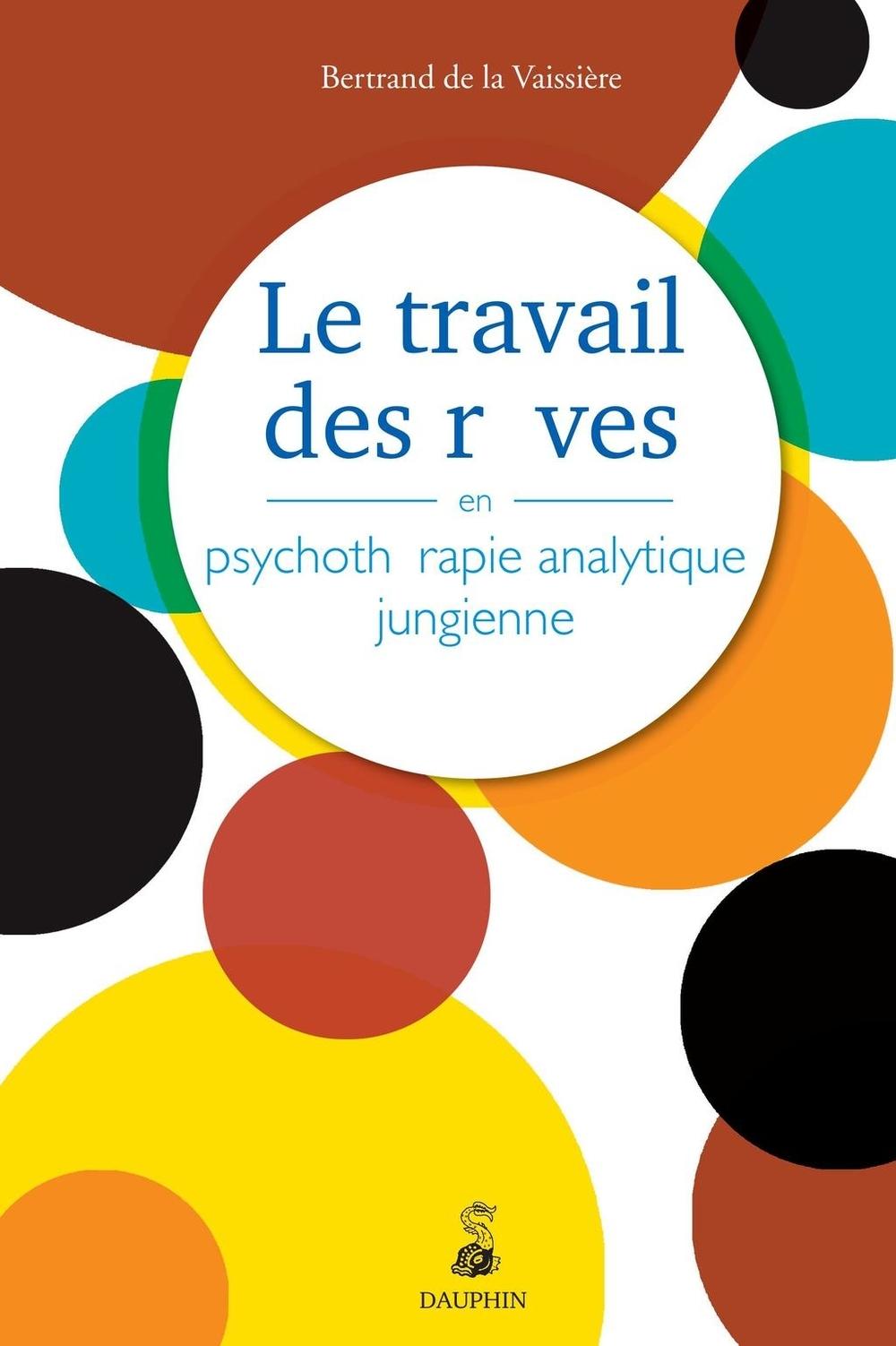 Le travail des rêves en psychothérapie analytique jungienne
