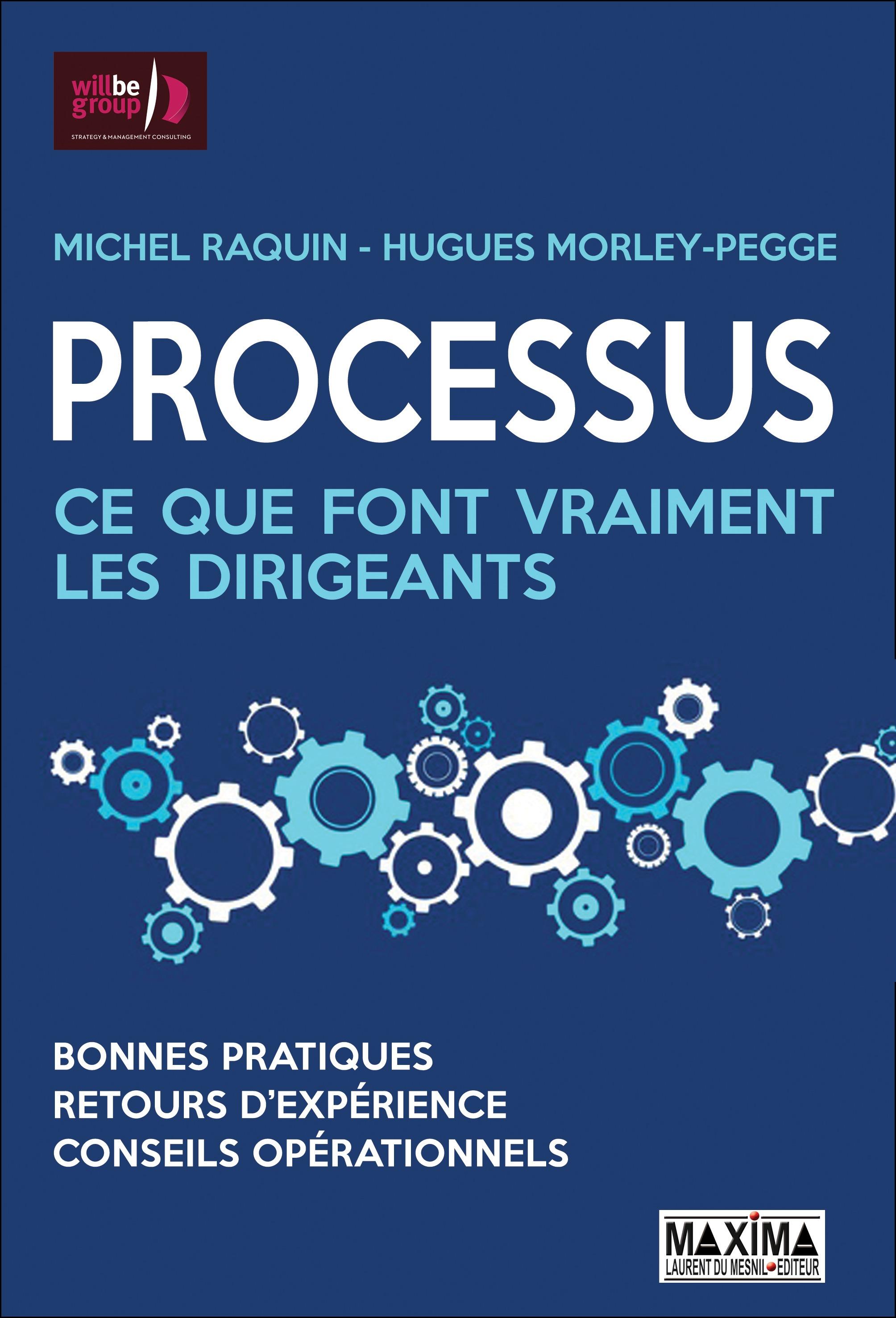 Processus : ce que font vraiment les dirigeants, BONNES PRATIQUES, RETOURS D'EXPÉRIENCE, CONSEILS OPÉRATIONNELS