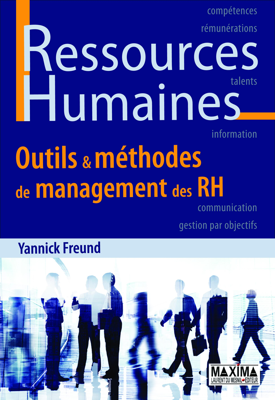 Ressources humaines, OUTILS & MÉTHODES DE MANAGEMENT DES RH