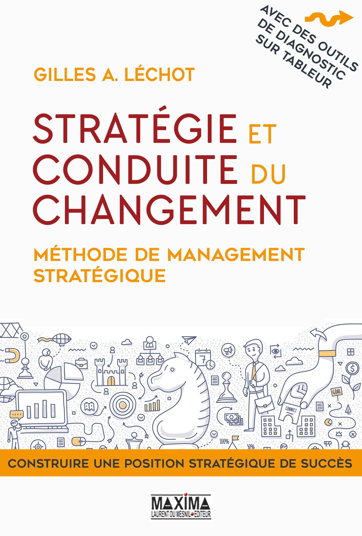 Stratégie et conduite du changement, MÉTHODE DE MANAGEMENT STRATÉGIQUE