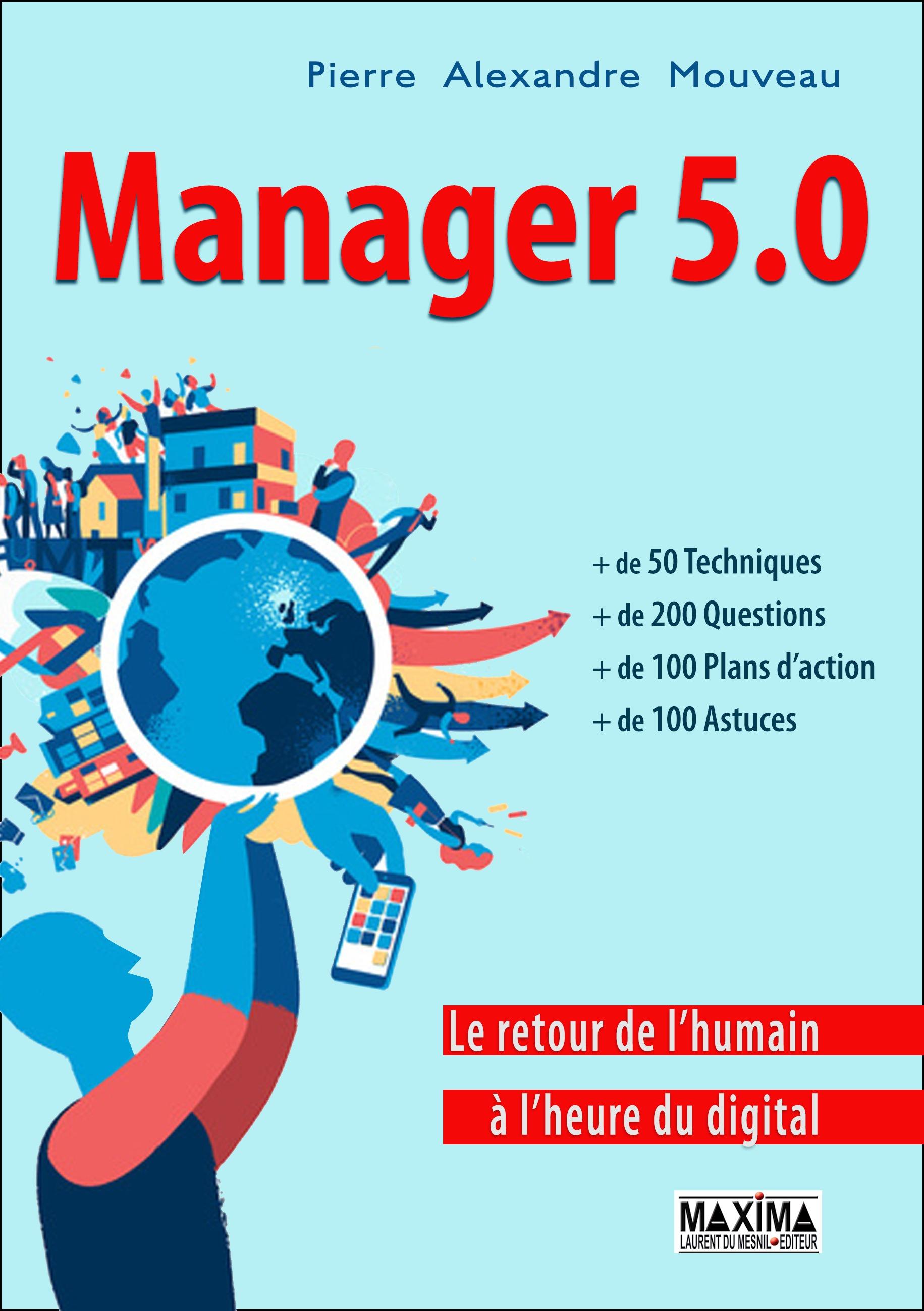 Manager 5.0, LE RETOUR DE L'HUMAIN À L'HEURE DU DIGITAL