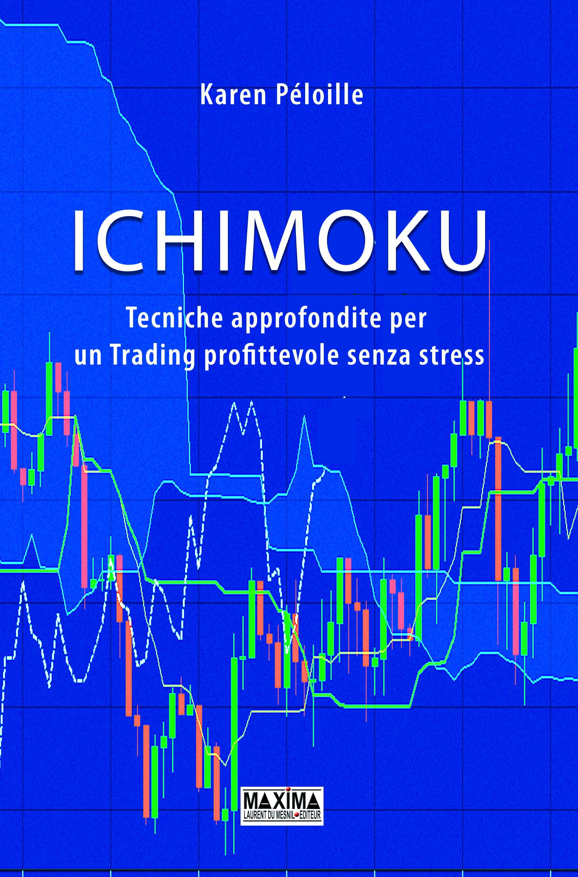 Ichimoku, TECNICHE APPROFONDITE PER UN TRADING PROFITTEVOLE SENZA STRESS