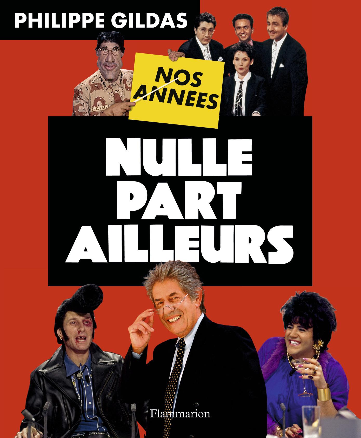 NOS ANNEES NULLE PART AILLEURS