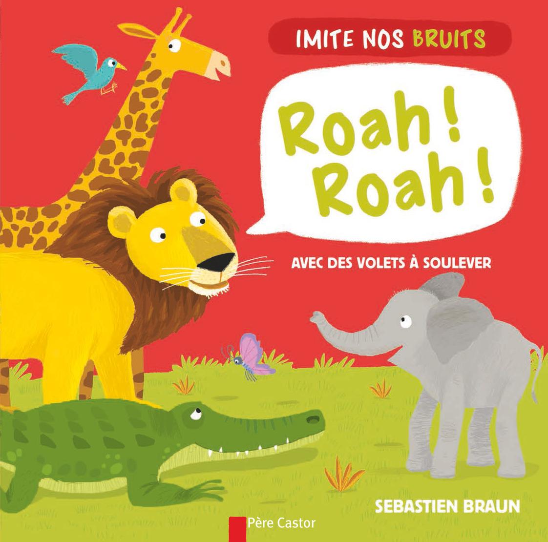 IMITE NOS BRUITS - ROAH ! ROAH !