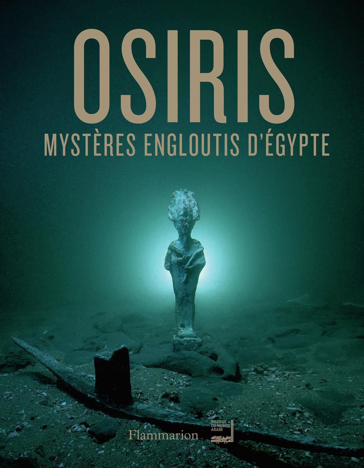 OSIRIS - MYSTERES ENGLOUTIS D'EGYPTE