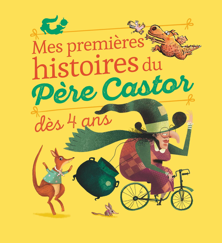 MES PREMIERES HISTOIRES DU PERE CASTOR DES 4 ANS