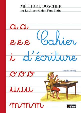 CAHIER D'ECRITURE. METHODE BOSCHER OU LAJOURNEE DES TOUT  PETITS. FAIT PARTIE