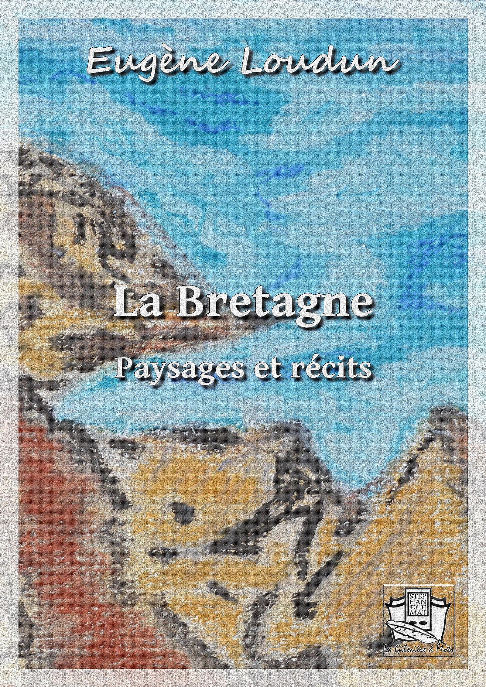 La Bretagne, PAYSAGES ET RÉCITS