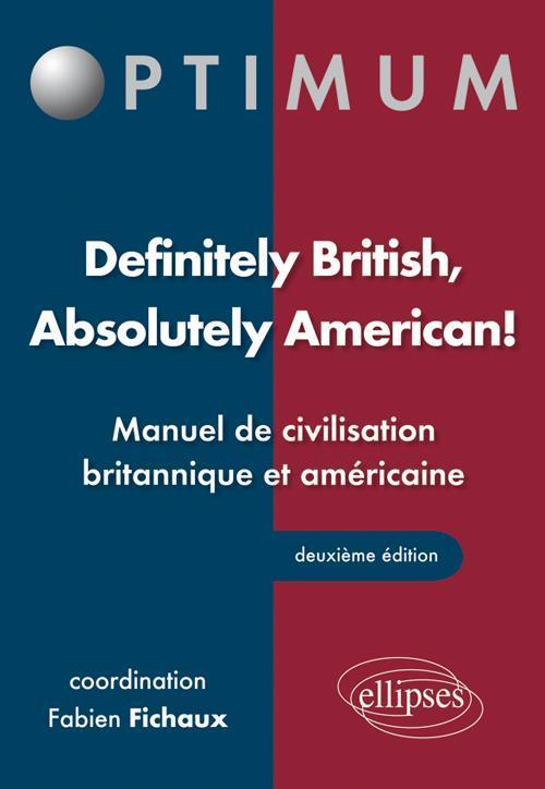 DEFINITELY BRITISH ABSOLUTELY AMERICAN MANUEL DE CIVILISATION BRITANNIQUE ET AMERICAINE 2E EDITION