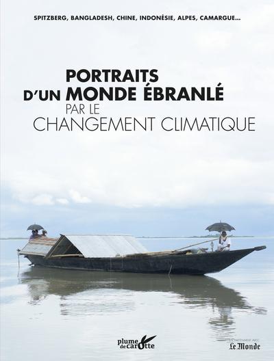 PORTRAITS D'UN MONDE EBRANLE PAR LE CHANGEMENT CLIMATIQUE