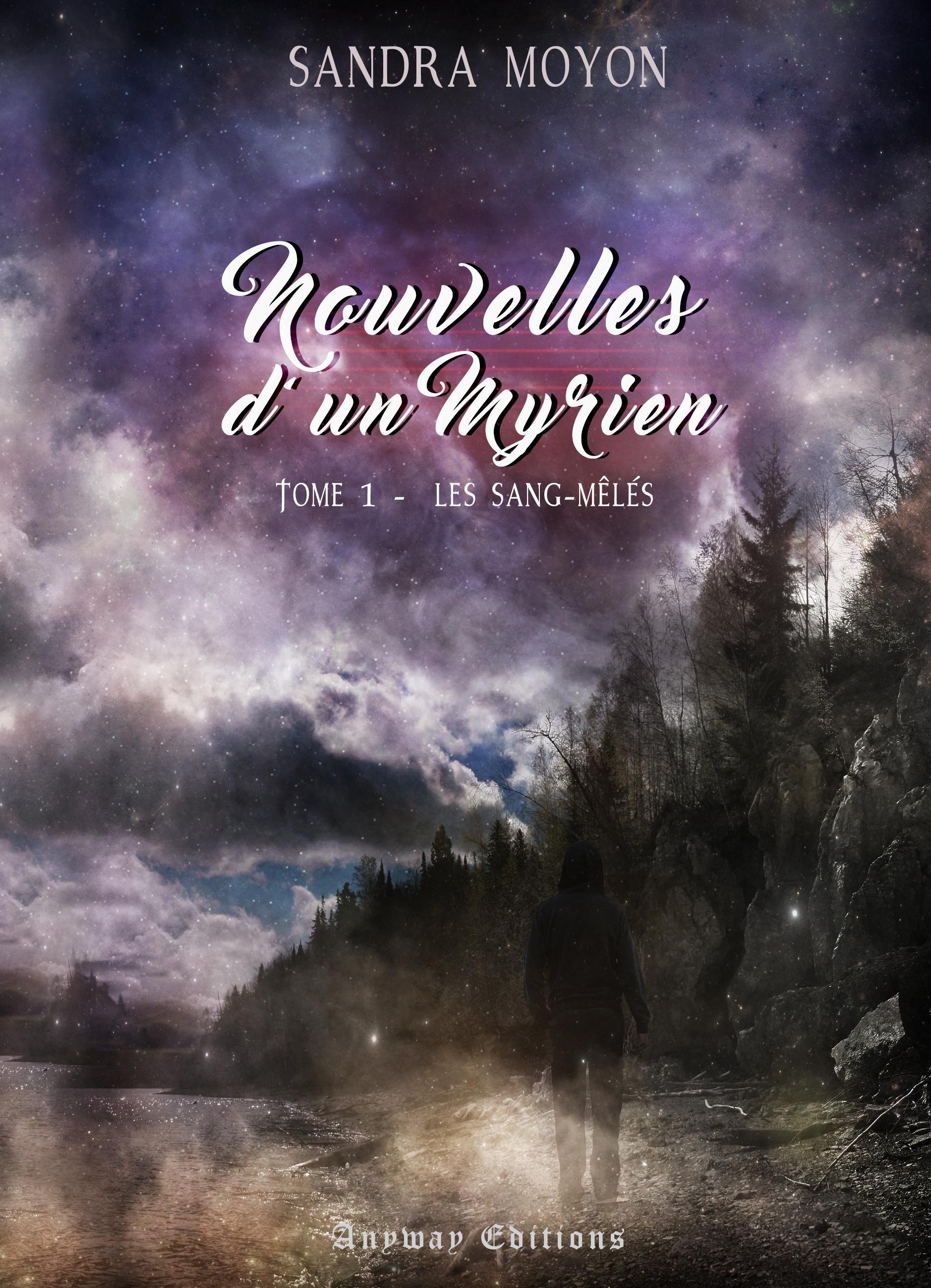 Les Sang-Mêlés, NOUVELLES D'UN MYRIEN, TOME 1