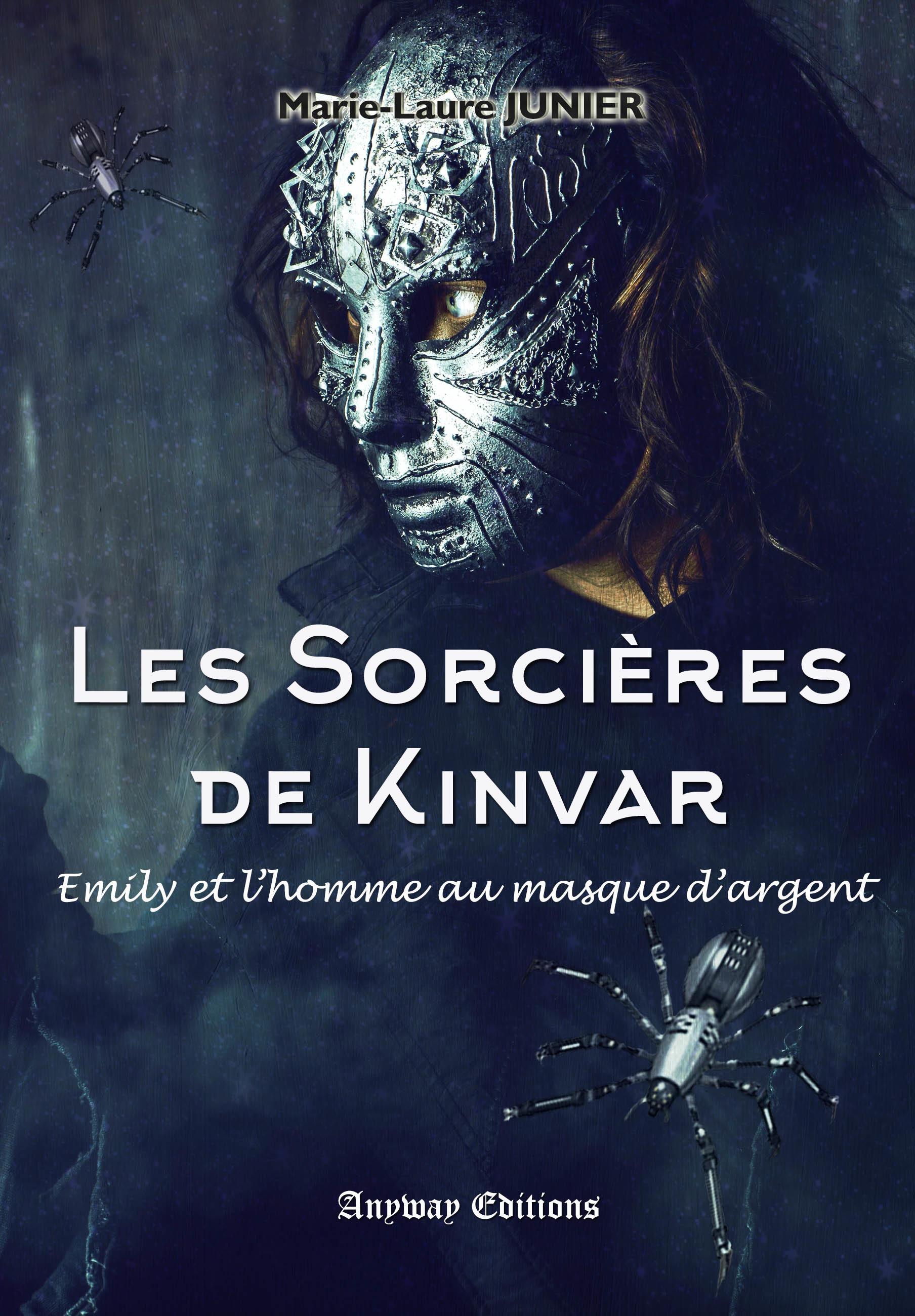 Emily et l'homme au masque d'argent, LES SORCIÈRES DE KINVAR, TOME 2