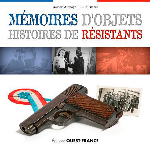 MEMOIRES D'OBJETS HISTOIRE DE RESISTANTS