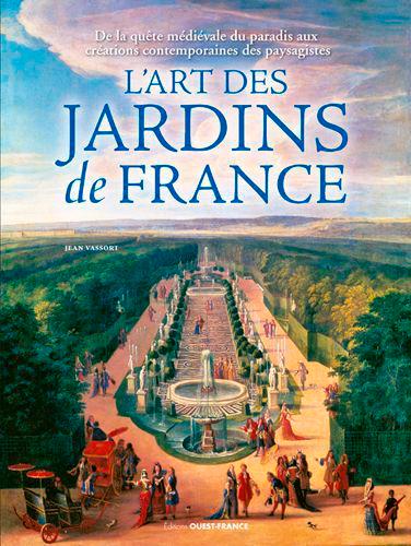 L'ART DES JARDINS DE FRANCE