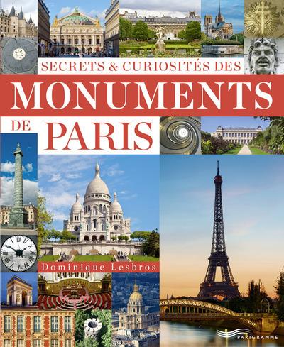 SECRETS & CURIOSITES DES MONUMENTS DE PARIS