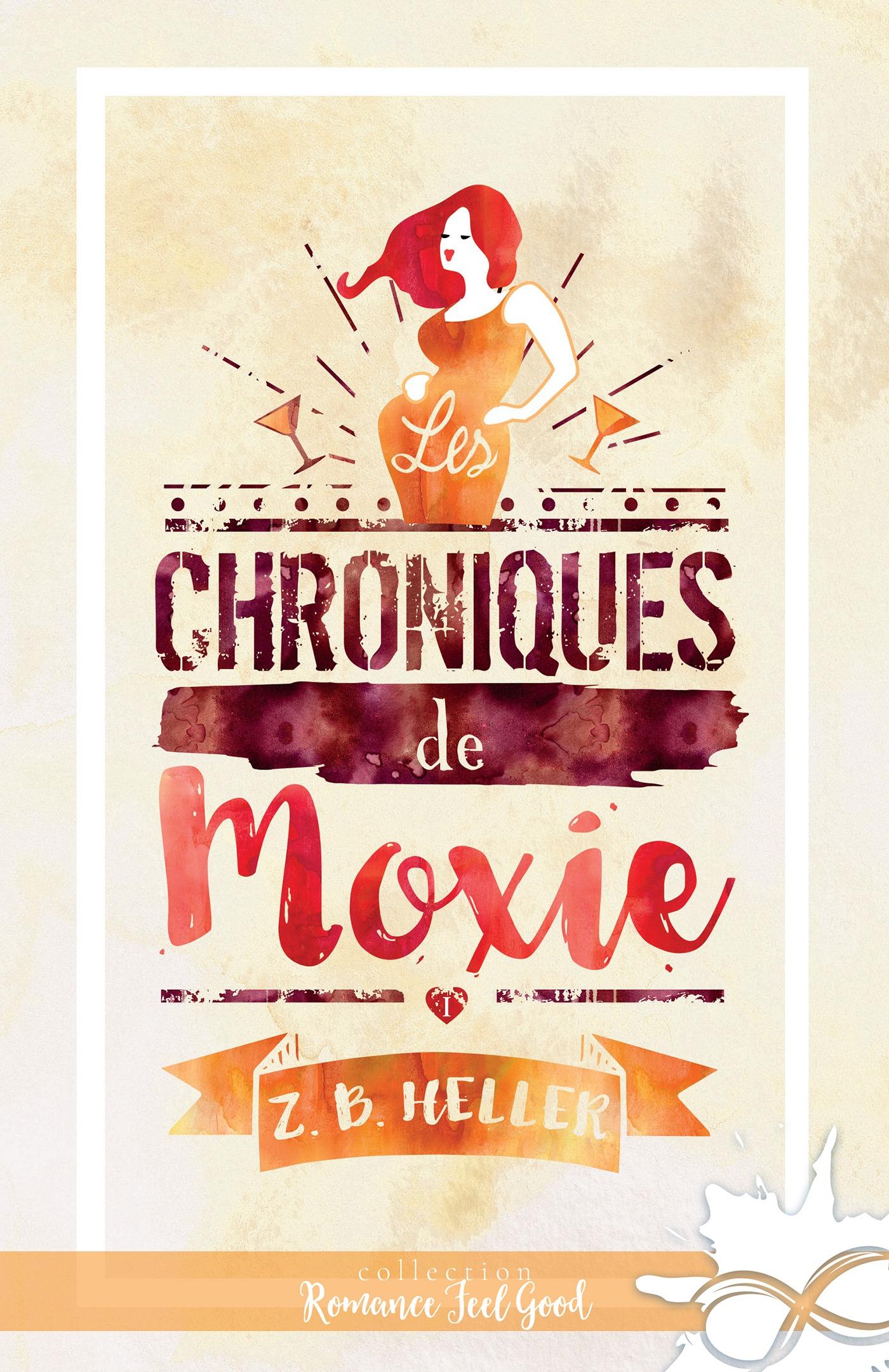 Les chroniques de Moxie, LES CHRONIQUES DE MOXIE, T1