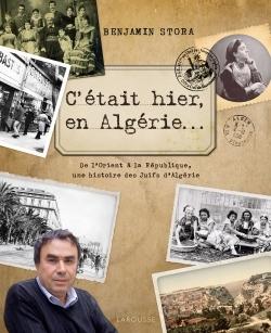 C'ETAIT HIER, EN ALGERIE...