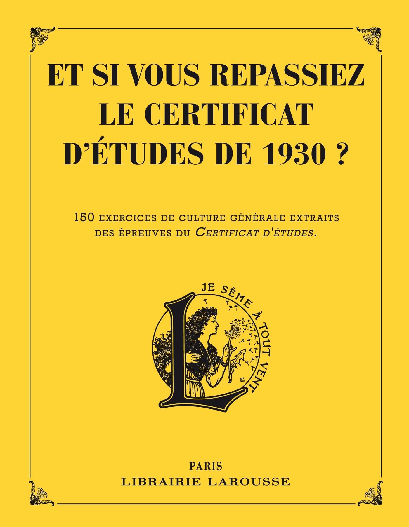 ET SI VOUS REPASSIEZ VOTRE CERTIFICAT D'ETUDES EN 1930 ?