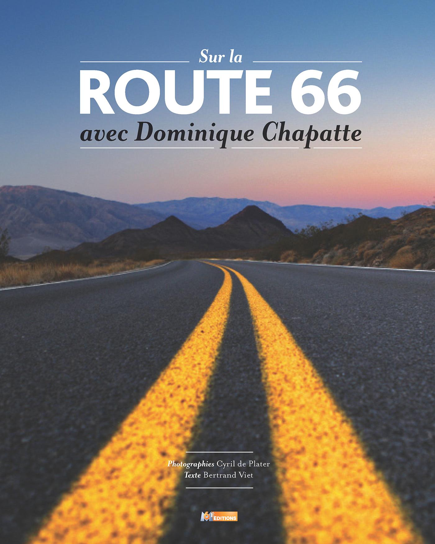 SUR LA ROUTE 66 AVEC DOMINIQUE CHAPATTE