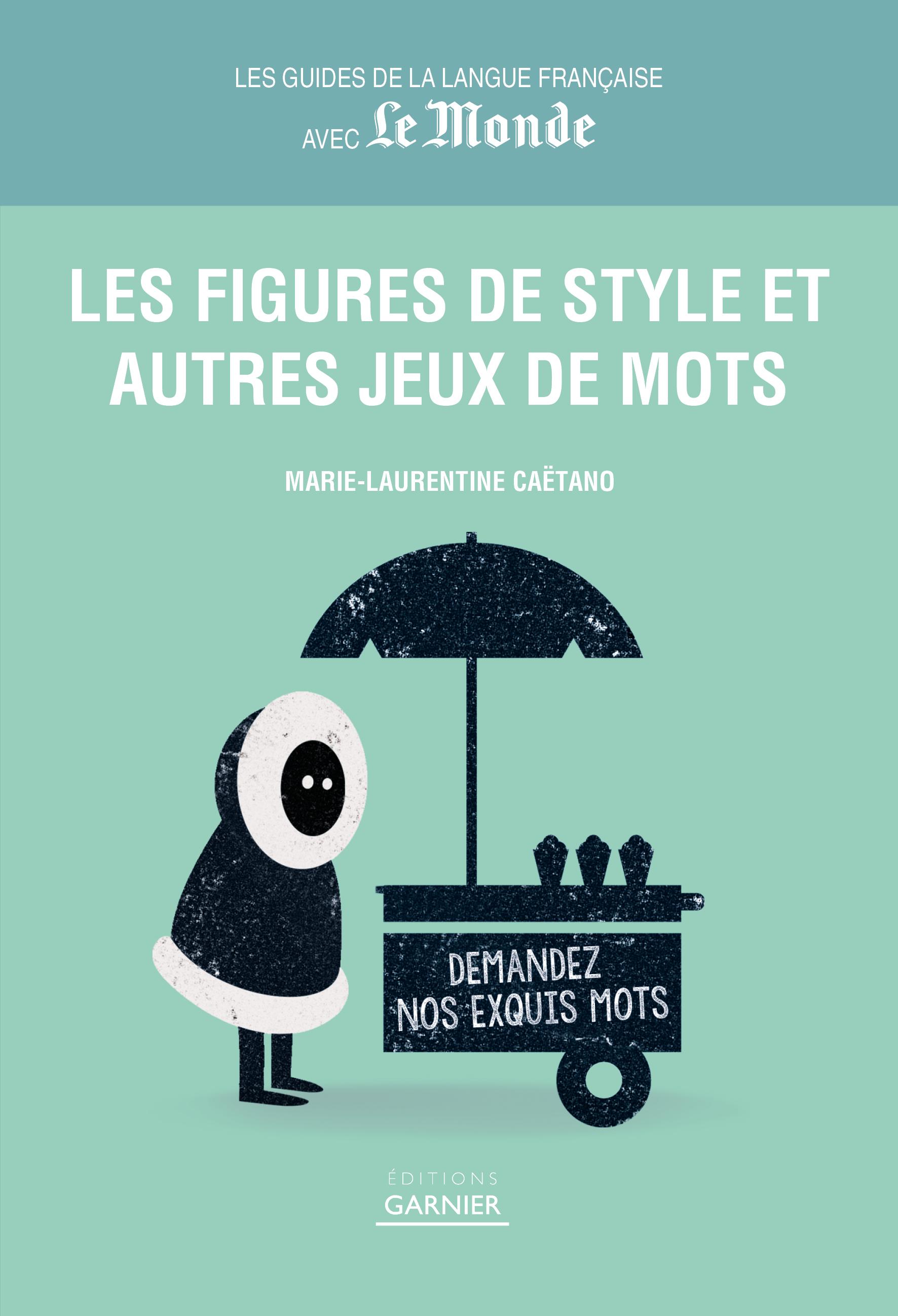 FIGURES DE STYLE ET AUTRES JEUX DE MOTS