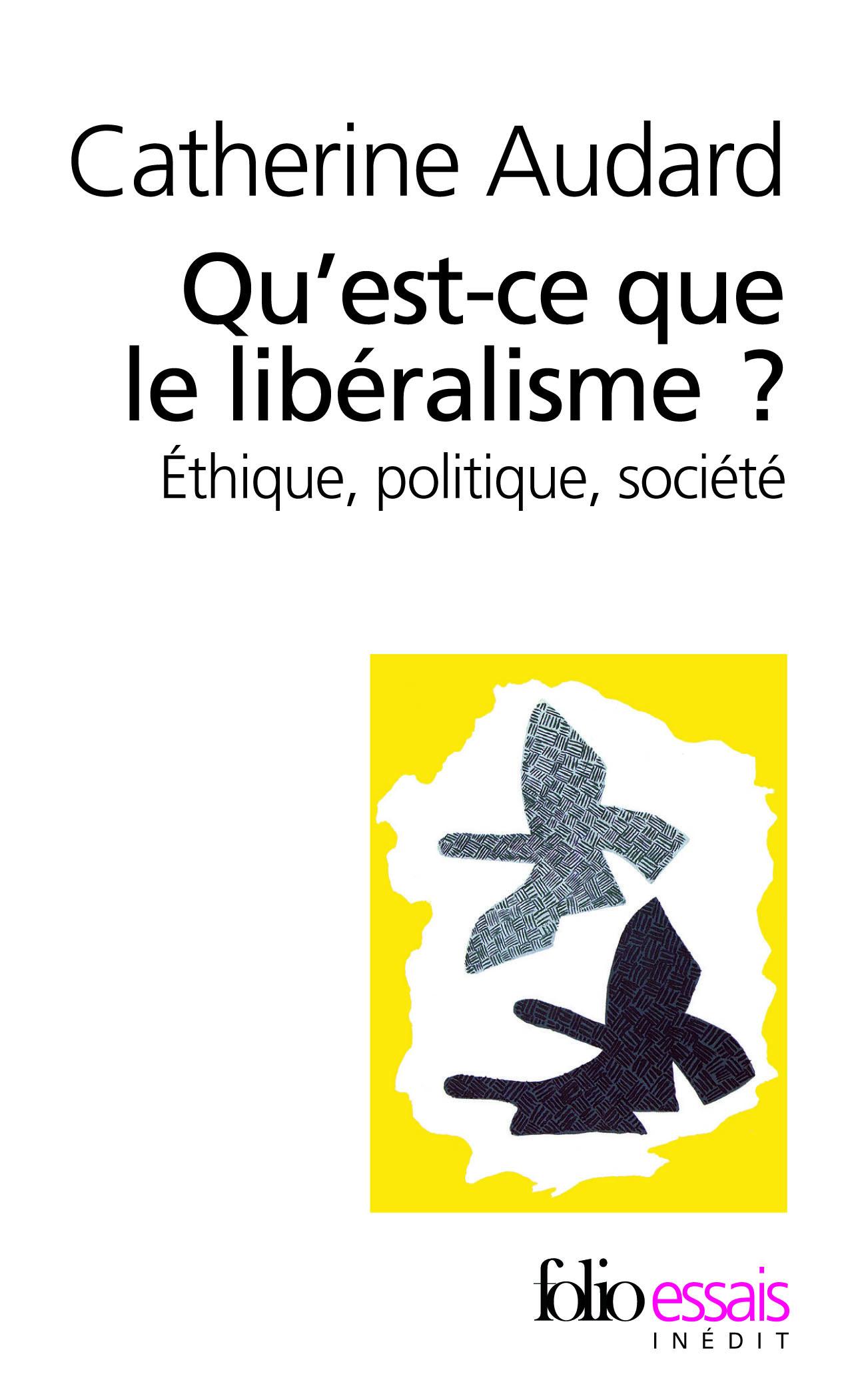QU'EST-CE QUE LE LIBERALISME ? ETHIQUE, POLITIQUE, SOCIETE