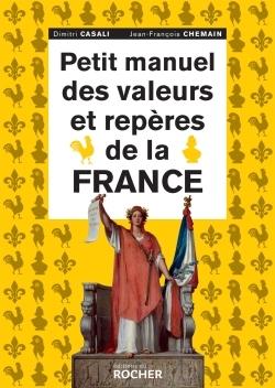 PETIT MANUEL DES VALEURS ET REPERES DE LA FRANCE