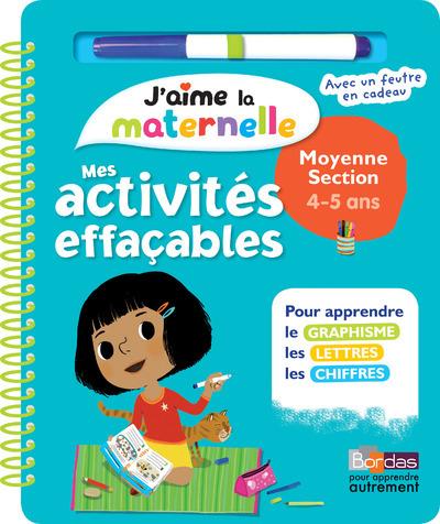 J'AIME LA MATERNELLE - MES ACTIVITES EFFACABLES - MOYENNE SECTION 4-5 ANS