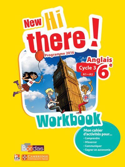 NEW HI THERE ! ANGLAIS 6EME 2017 WORKBOOK ELEVE