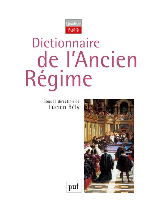 DICTIONNAIRE DE L'ANCIEN REGIME (3ED)