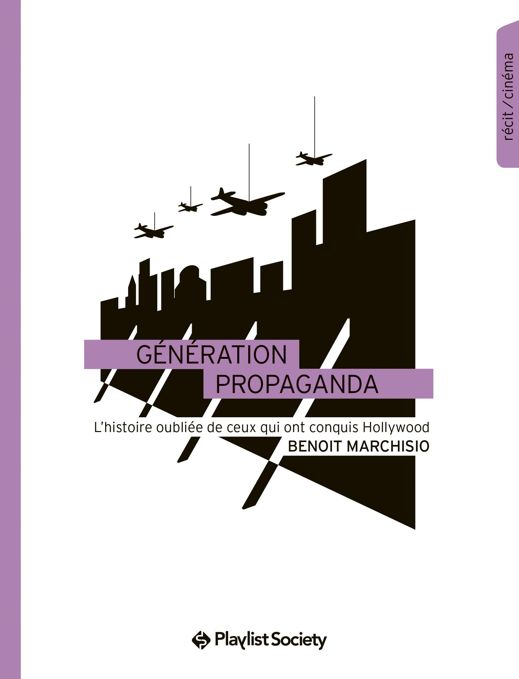 Génération Propaganda, L'HISTOIRE OUBLIÉE DE CEUX QUI ONT CONQUIS HOLLYWOOD