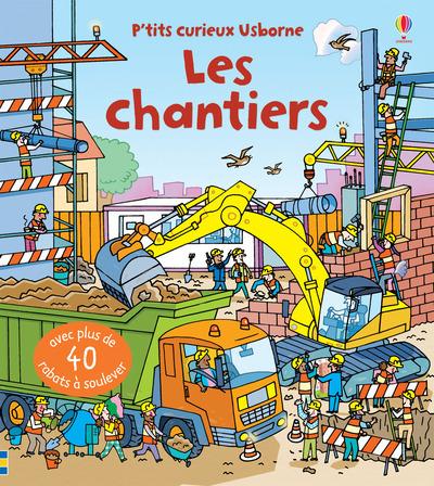 LES CHANTIERS - P'TITS CURIEUX USBORNE