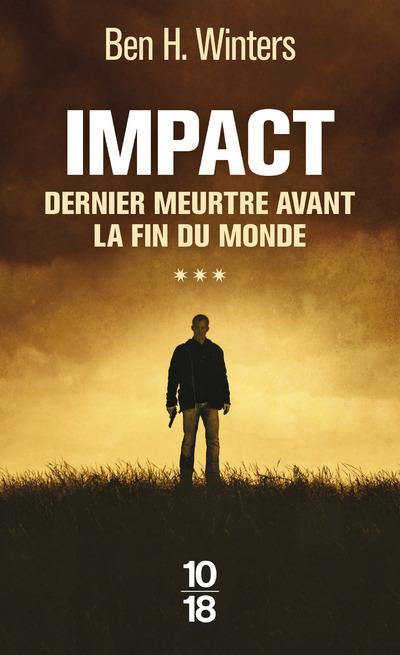 IMPACT - DERNIER MEURTRE AVANT LA FIN DU MONDE - TOME 3