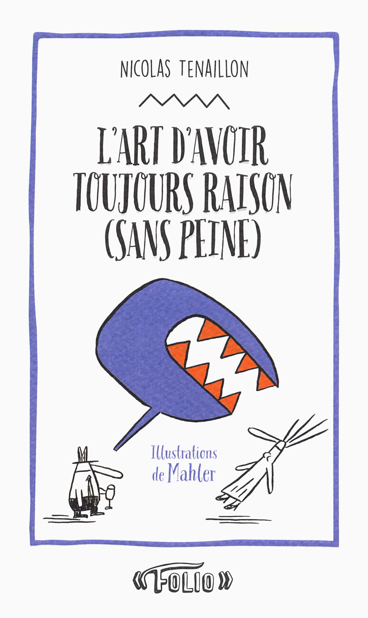 FOLIO ENTRE GUILLEMETS - L'ART D'AVOIR TOUJOURS RAISON (SANS PEINE) - 50 STRATAGEMES POUR CLOUER LE