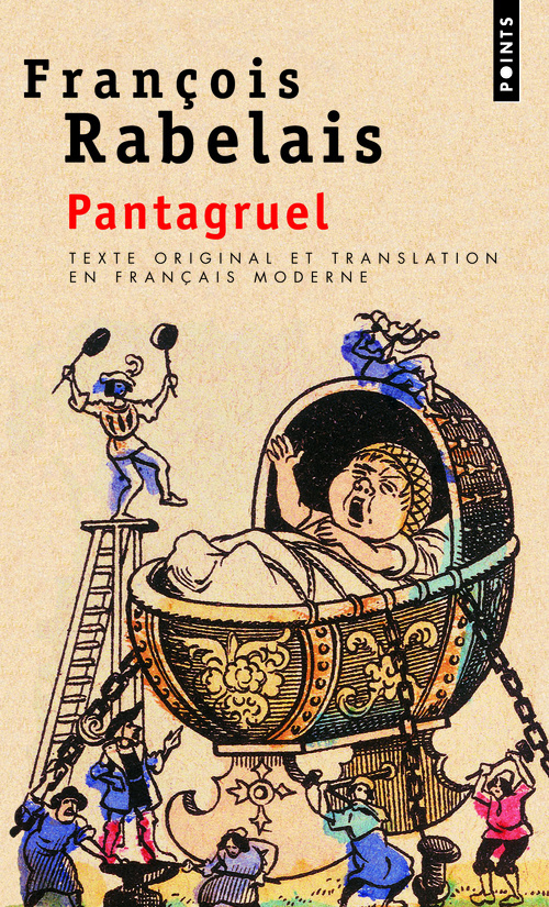 PANTAGRUEL. TEXTE ORIGINAL ET TRANSLATION EN FRANCAIS MODERNE