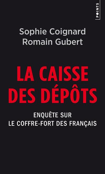 LA CAISSE DES DEPOTS - ENQUETE SUR LE COFFRE-FORT DES FRANCAIS