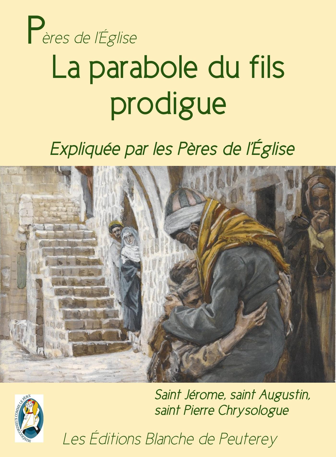 La parabole du fils prodigue, EXPLIQUÉE PAR LES PÈRES DE L'EGLISE
