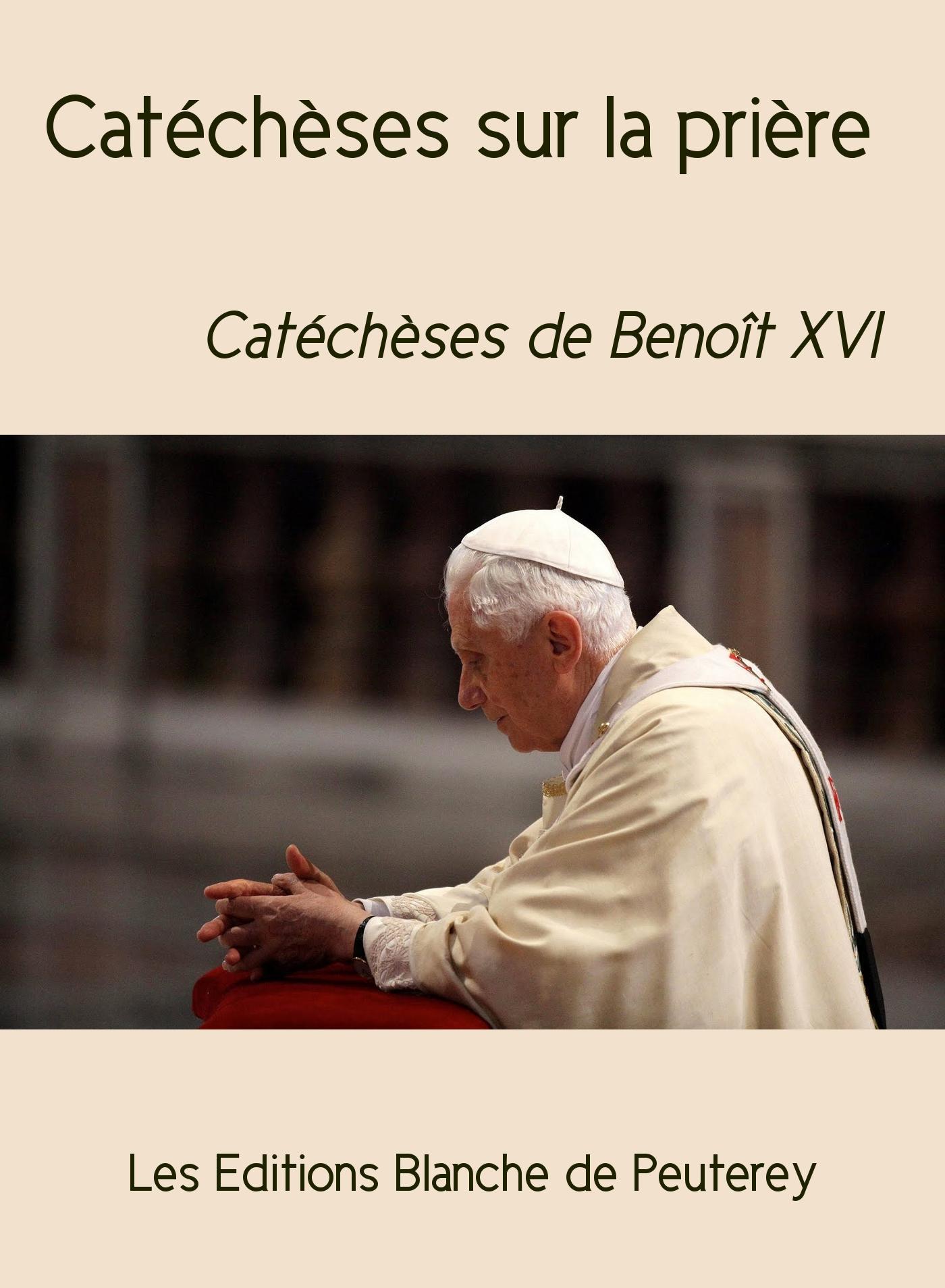 Catéchèses sur la prière, CATÉCHÈSES DE BENOÎT XVI