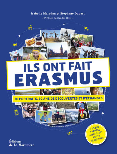 ILS ONT FAIT ERASMUS - 30 PORTRAITS, 30 ANS DE DECOUVERTES ET D'ECHANGES