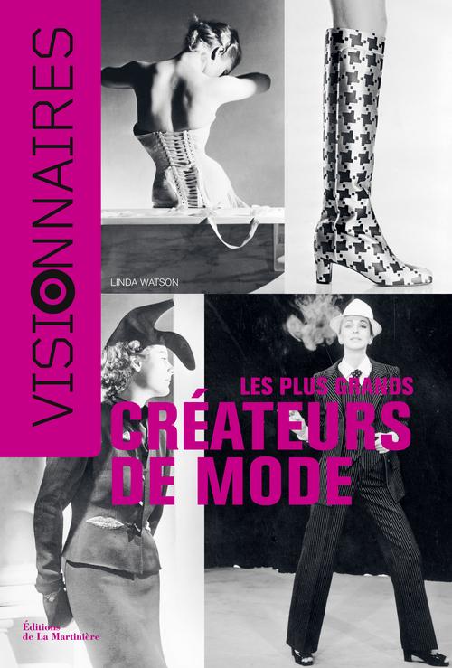 LES PLUS GRANDS CREATEURS DE MODE. VISIONNAIRES